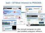 iaas of most interest to pragma