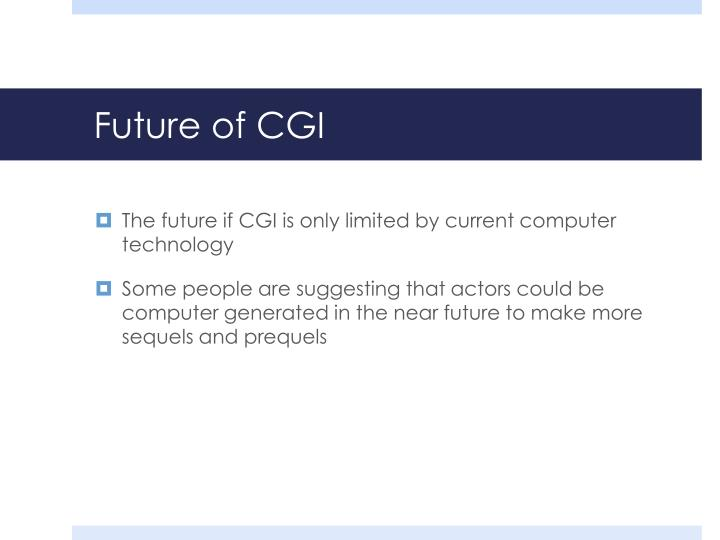 Future of CGI