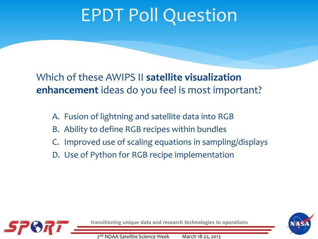 PPT - 2 nd NOAA Satellite Science Week 2013 March 18-22, 2013