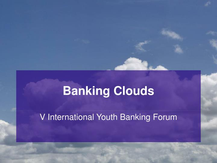 banking clouds