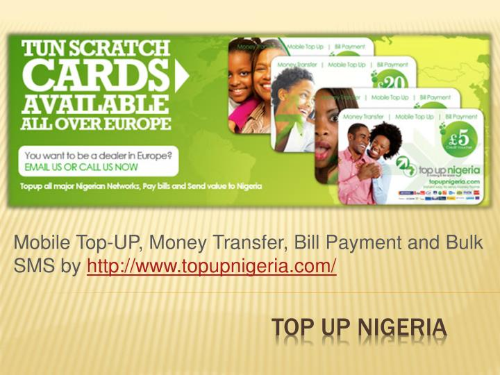 mobile top up money transfer bill payment and bulk sms by http www topupnigeria com n.