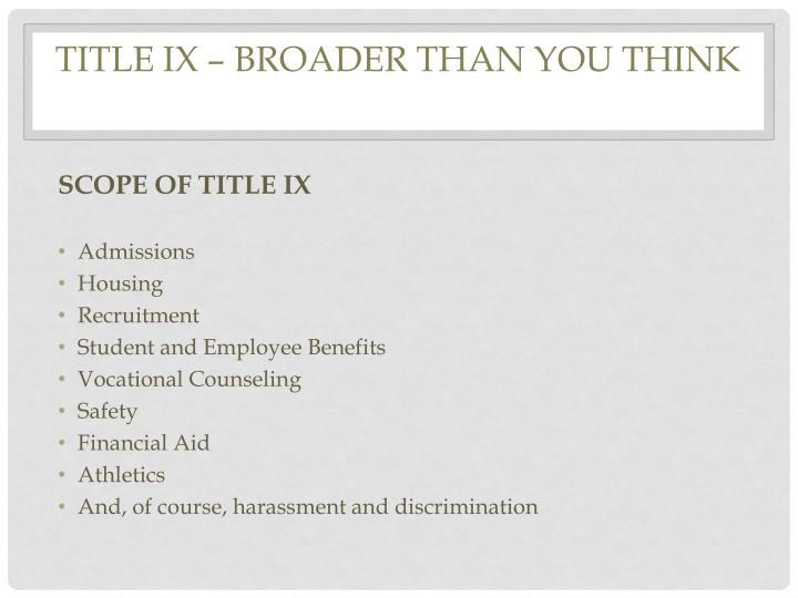 TITLE IX – BROADER THAN YOU THINK