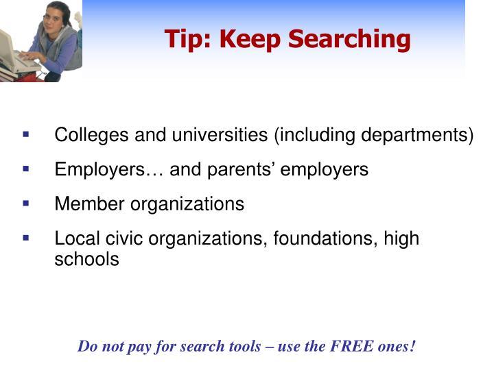 Tip: Keep Searching