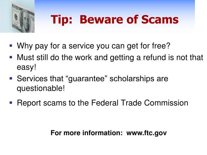 Tip:  Beware of Scams
