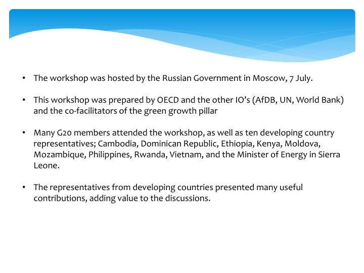 The workshop was hosted by the Russian Government in Moscow, 7 July.