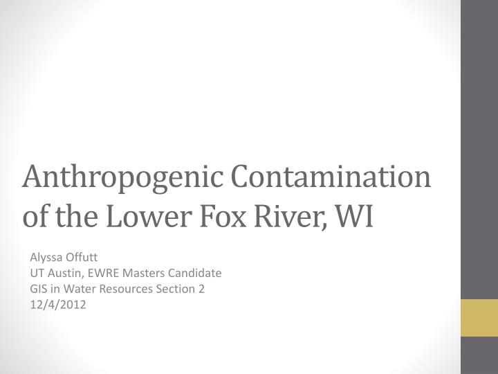 anthropogenic contamination of the lower fox river wi n.