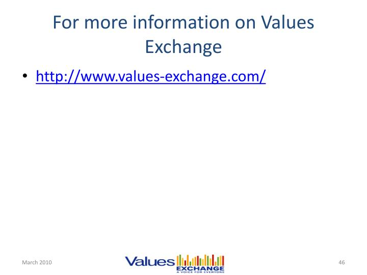 For more information on Values Exchange