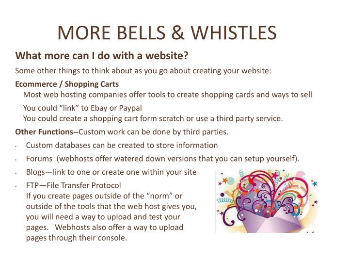 MORE BELLS & WHISTLES