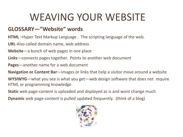 WEAVING YOUR WEBSITE