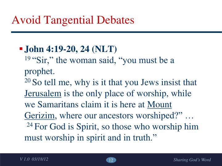 Avoid Tangential Debates