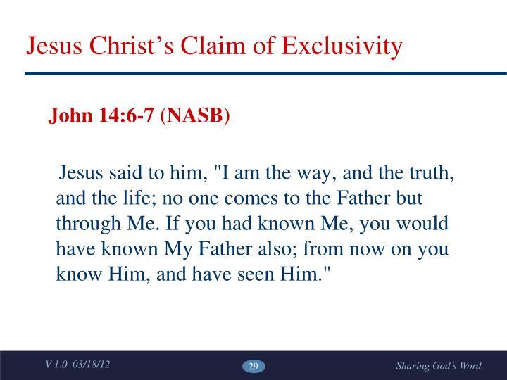 Jesus Christ's Claim of Exclusivity