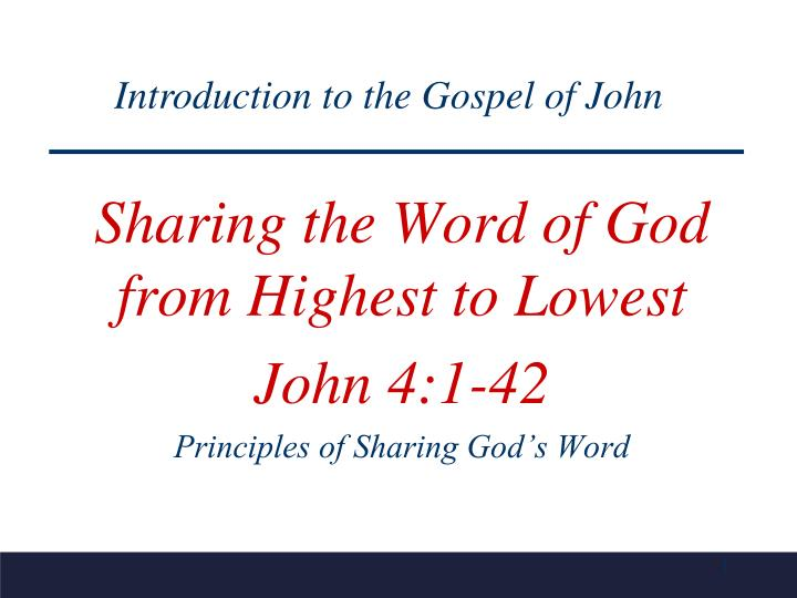 Sharing the word of god from highest to lowest john 4 1 42 principles of sharing god s word