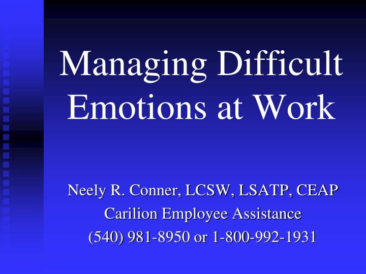 Managing difficult emotions at work
