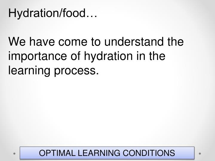 Hydration/food…