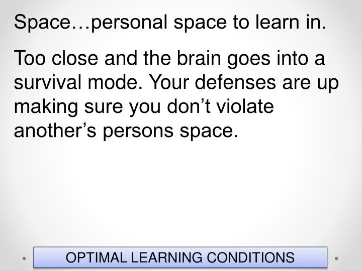 Space…personal space to learn in.