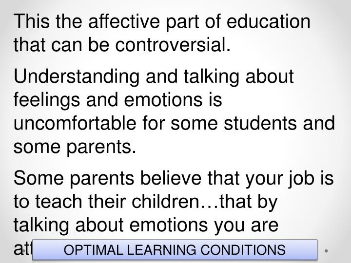 This the affective part of education that can be controversial.
