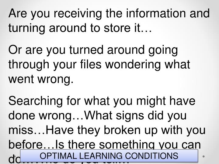 Are you receiving the information and turning around to store it…