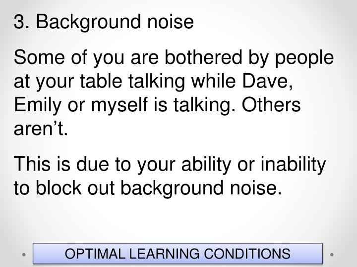 3. Background noise