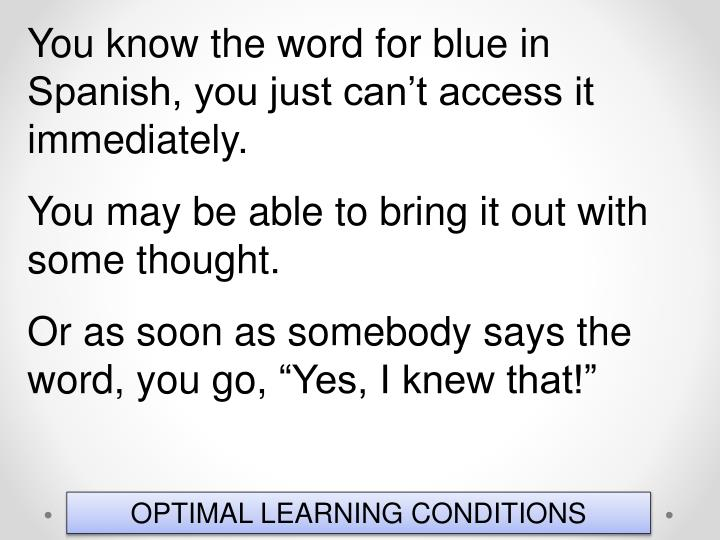 You know the word for blue in Spanish, you just can't access it immediately.