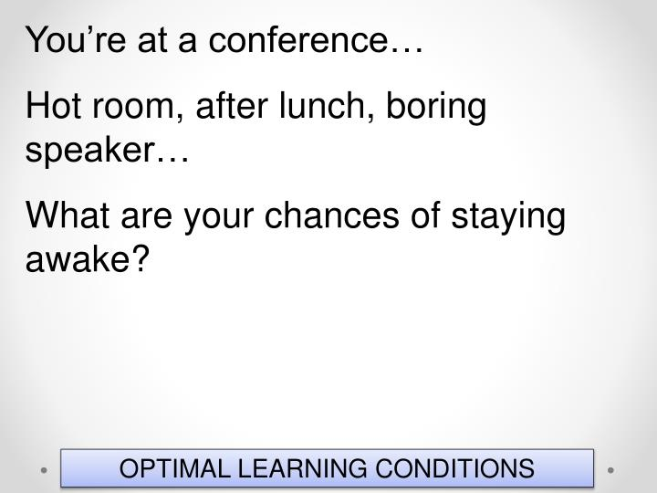 You're at a conference…