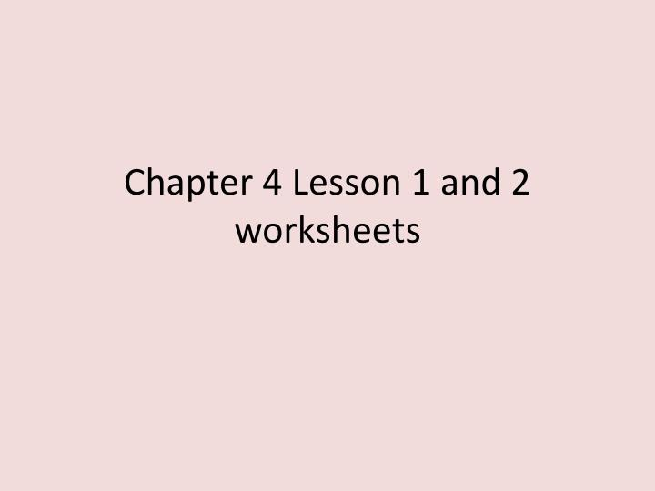 chapter 4 lesson 1 and 2 worksheets n.
