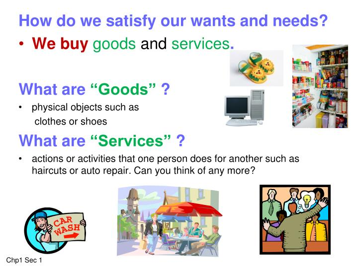 How do we satisfy our wants and needs?