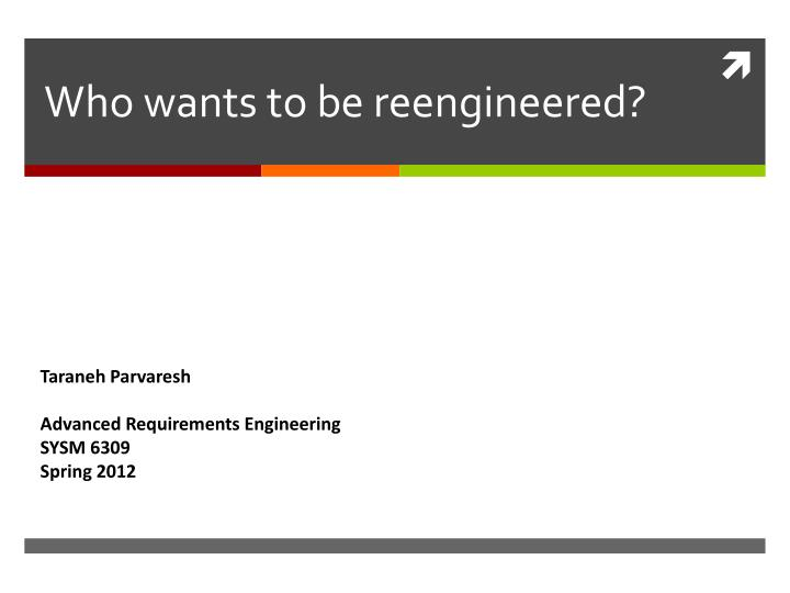who wants to be reengineered n.
