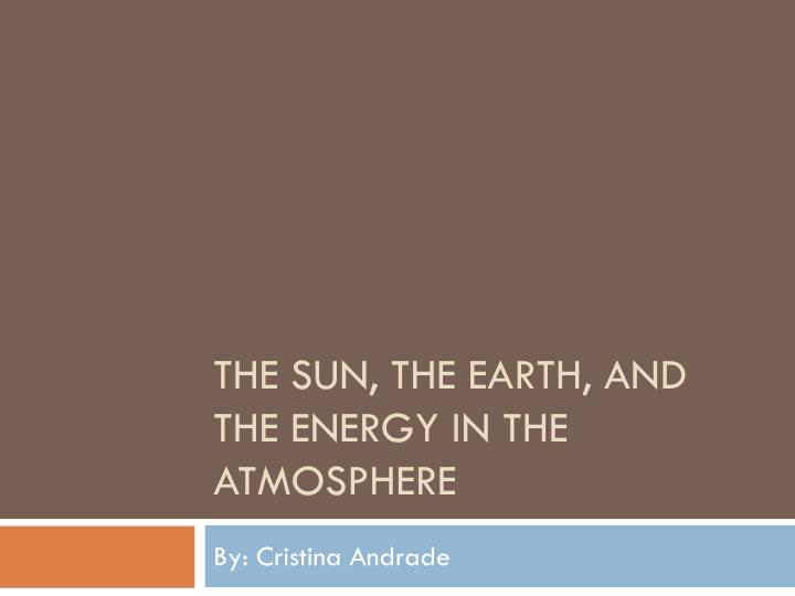 the sun the earth and the energy in the atmosphere n.