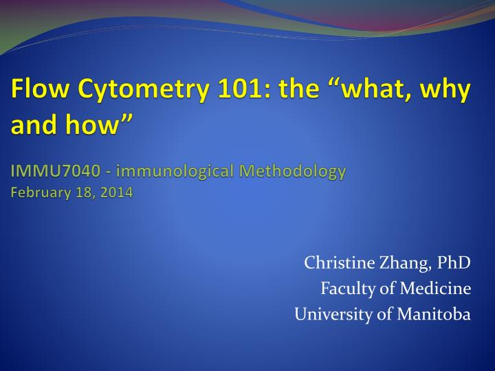 Flow cytometry 101 the what why and how immu7040 immunological methodology february 18 2014