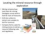 locating the mineral resource through exploration