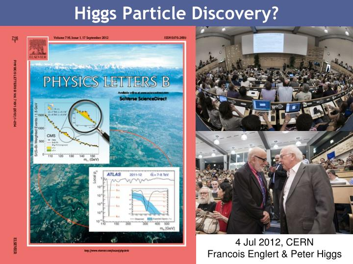 Higgs Particle Discovery?