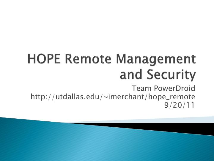 Hope remote management and security