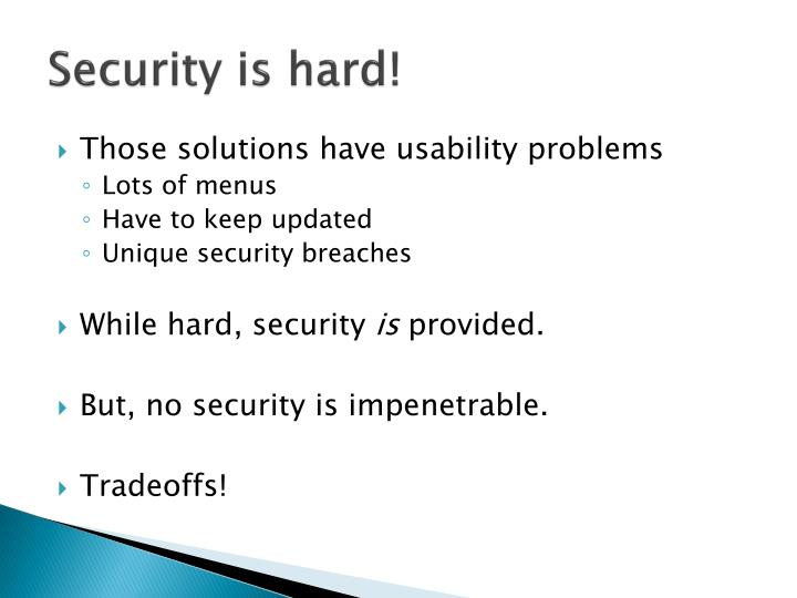 Security is hard!