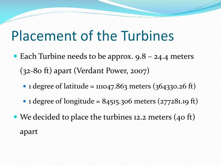 Placement of the Turbines