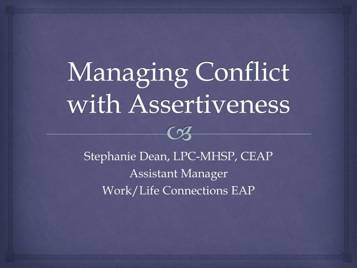 managing conflict with assertiveness n.