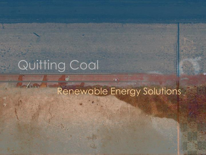 Quitting coal