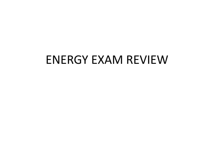 energy exam review n.