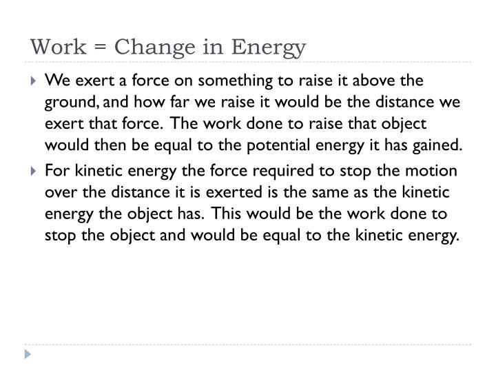 Work = Change in Energy