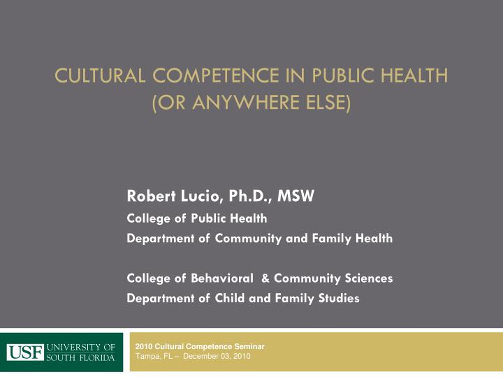 cultural competence in public health or anywhere else n.