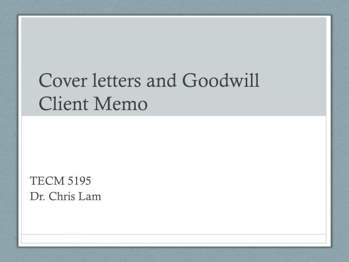 cover letters and goodwill client memo n.