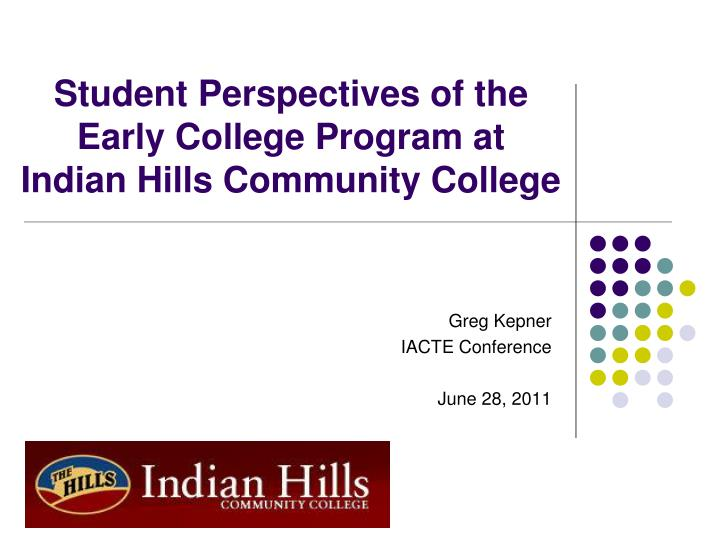 student perspectives of the early college program at indian hills community college n.