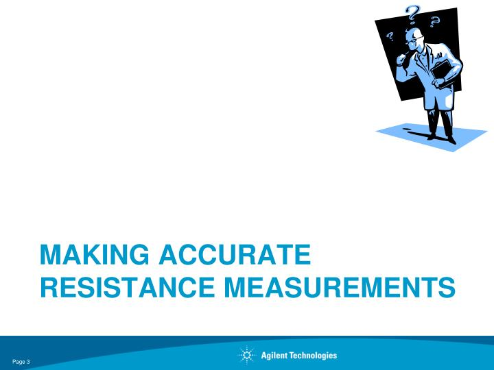 Making accurate resistance measurements