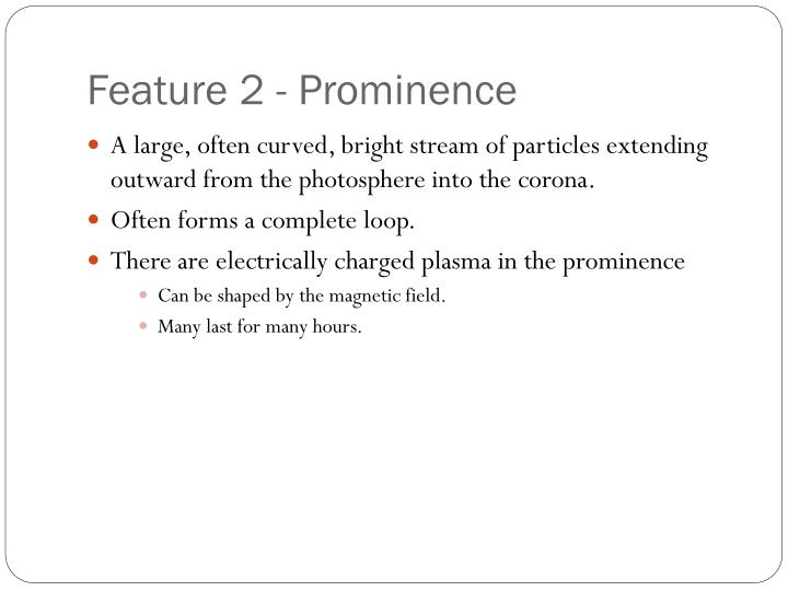 Feature 2 - Prominence