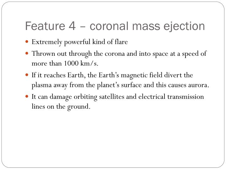Feature 4 – coronal mass ejection