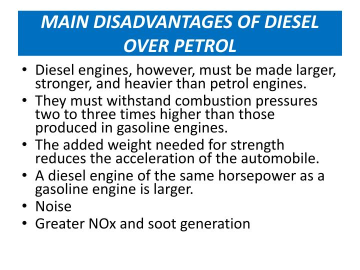 MAIN DISADVANTAGES OF DIESEL OVER PETROL