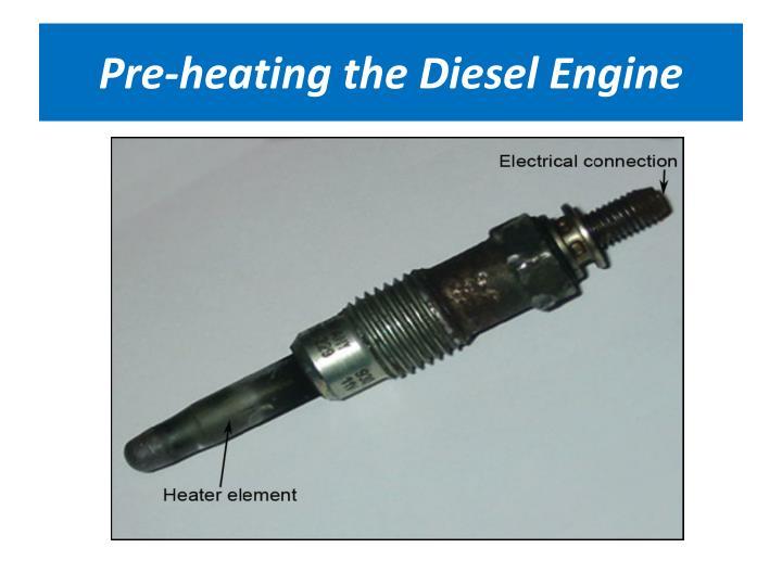 Pre-heating the Diesel Engine