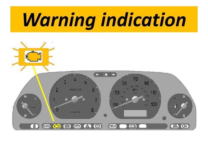Warning indication