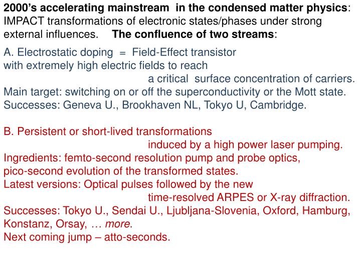 2000's accelerating mainstream  in the condensed matter physics