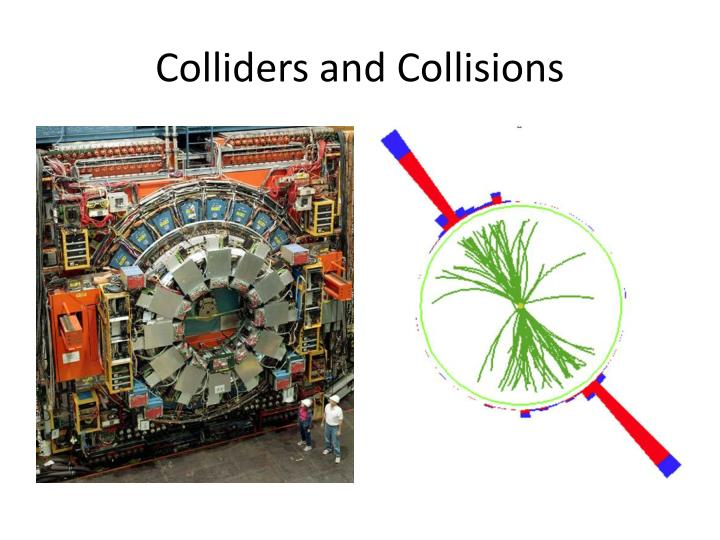Colliders and Collisions