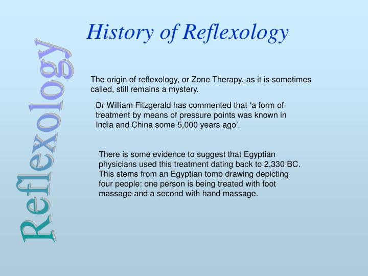 history of reflexology History what is the history of reflexology around the world and throughout history, reflexology has been rediscovered as a health practice time and time again.